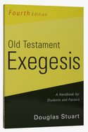 Old Testament Exegesis (4th Edition)