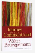 Journey to the Common Good Paperback