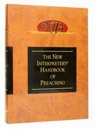 The New Interpreter's Handbook of Preaching Hardback