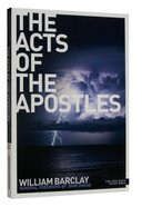 The Acts of the Apostles (New Daily Study Bible Series)