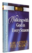 Walking With God in Every Season: Ecclesiastes/Song of Solomon/Lamentations (New Inductive Study Series)
