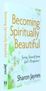 Becoming Spiritually Beautiful Paperback
