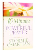 10 Minutes to Powerful Prayer Paperback