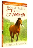 Horse Tales From Heaven Paperback