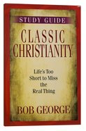Classic Christianity (Study Guide) Paperback