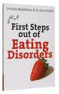 First Steps Out of Eating Disorders Paperback