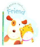 Everyone Needs a Friend Board Book