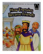How Enemies Became Friends (Arch Books Series) Paperback