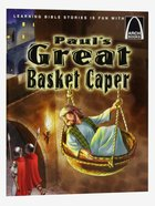 Paul's Great Basket Caper (Arch Books Series) Paperback