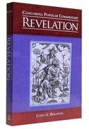 Revelation (Concordia Popular Commentary Series)