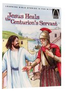 Jesus Heals the Centurion's Servant (Arch Books Series)