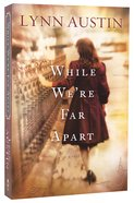 While We're Far Apart Paperback