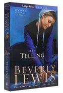 The Telling (Large Print) (#03 in Seasons Of Grace Series) Paperback