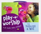 Play-Along Stories For Toddlers and Twos (Play N Worship Series) Pack