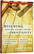 Building Your Life on the Basic Truths of Christianity Paperback