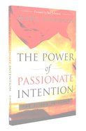 The Power of Passionate Intention Paperback
