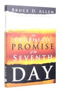 The Prophetic Promise of the Seventh Day Paperback