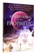 Adventures in the Prophetic Paperback