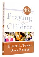 Praying For Your Children (How To Pray Series) Paperback