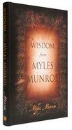 Wisdom From Myles Munroe Hardback