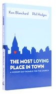 The Most Loving Place in Town Hardback