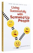 Living Successfully With Screwed-Up People Paperback