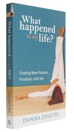 What Happened to My Life? Paperback