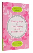 Finding Hope For Your Journey Through Breast Cancer Paperback