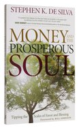 Money and the Prosperous Soul: Tipping the Scales of Favor and Blessing Paperback