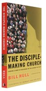 The Disciple-Making Church: Leading a Body of Believers on the Journey of Faith Paperback