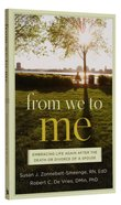 From We to Me: Embracing Life Again After the Death Or Divorce of a Spouse Paperback