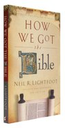 How We Got the Bible (Expanded 3rd Edition) Paperback