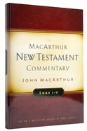 Luke 1-5 (Macarthur New Testament Commentary Series) Hardback