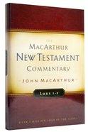Luke 1-5 (Macarthur New Testament Commentary Series) Hardback