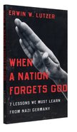 When a Nation Forgets God Paperback