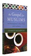 The Gospel For Muslims Paperback