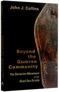 Beyond the Qumran Community Paperback