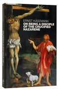 On Being a Disciple of the Crucified Nazarene Paperback