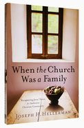 When the Church Was a Family Paperback