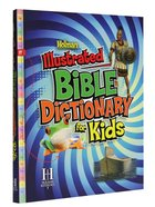 Holman Illustrated Bible Dictionary For Kids Hardback