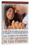 El Matrimonio Que Siempre Ha Deseado (Marriage You'Ve Always Wanted) Paperback