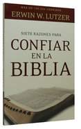 Siete Razones Para Confiar En La Biblia (Seven Reasons Why You Can Trust The Bible) Paperback