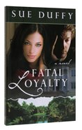 Fatal Loyalty Paperback