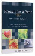 104 Sermon Outlines (#2 in Preach For A Year Series) Paperback