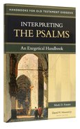Interpreting the Psalms (Handbooks For Old Testament Exegesis Series)