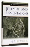 Jeremiah and Lamentations (Ironside Expository Commentary Series) Hardback