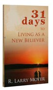 31 Days to Living as a New Believer Paperback
