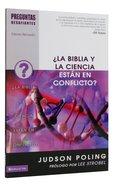 La Biblia Y La Ciencia Estan En Conflicto? (Do Science and the Bible Conflict) (Preguntas Desafiantes Series) Paperback
