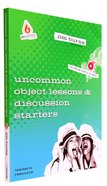 Object Lesson and Discussion Starters (Leaders) (Uncommon Youth Ministry Series) Hardback