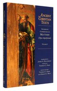 Incomplete Commentary on Matthew (Volume 1) (Opus Inperfectum) (Ancient Christian Texts Series) Hardback